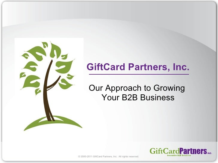 GiftCard Partners, Inc. Our Approach to Growing  Your B2B Business