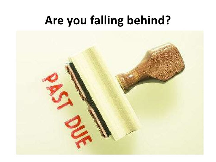 Are you falling behind?<br />
