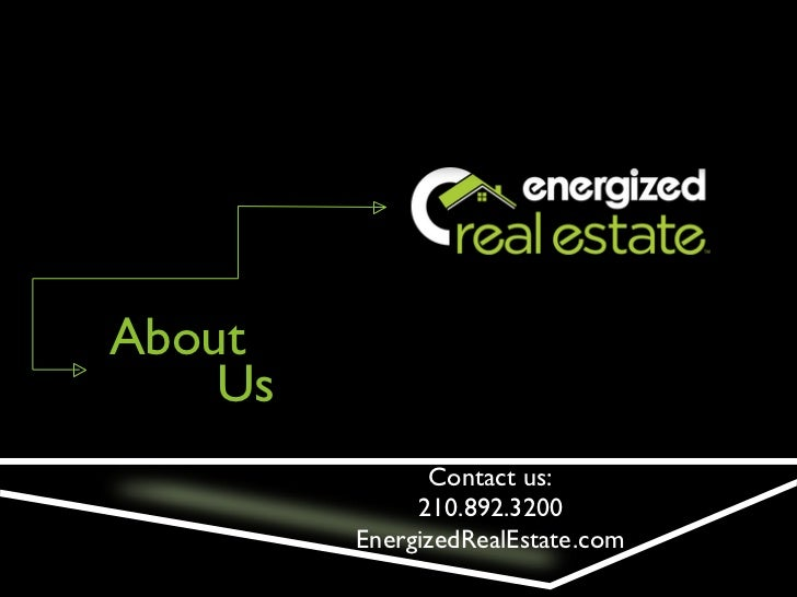 About    Us               Contact us:              210.892.3200         EnergizedRealEstate.com