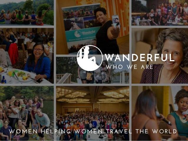 Women Helping Women Travel the World WOMEN HELPING WOMEN TRAVEL THE WORLD WHO WE ARE