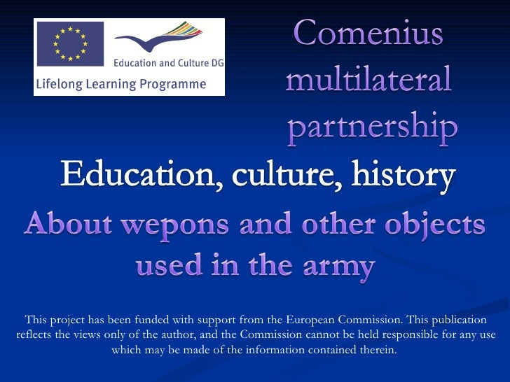 This project has been funded with support from the European Commission. This  publication  reflects the views only of the ...