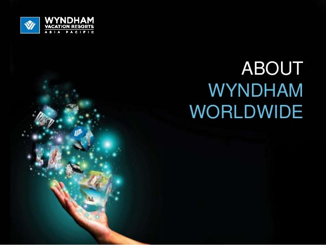 ABOUT WYNDHAM WORLDWIDE