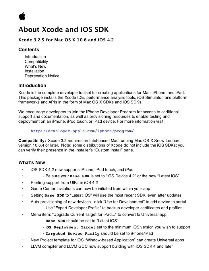 About Xcode and iOS SDKXcode 3.2.5 for Mac OS X 10.6 and iOS 4.2Contents      Introduction      Compatibility      Whats ...