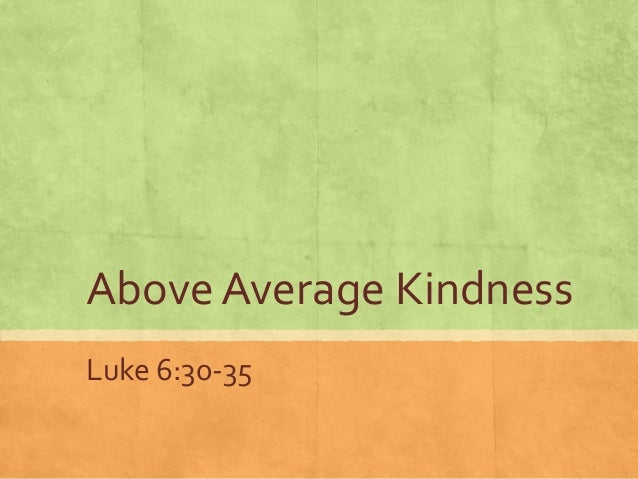 Above Average Kindness