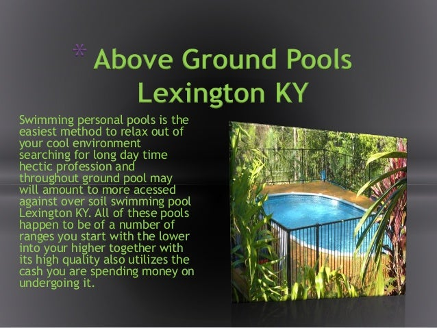 Above ground pools lexington ky for Pool designs lexington ky