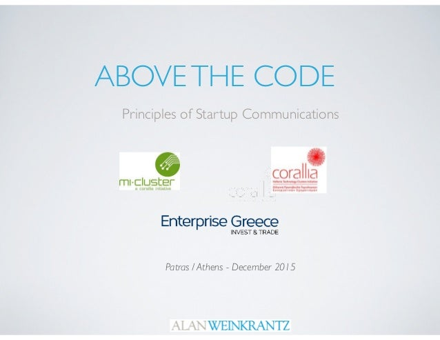 ABOVETHE CODE Principles of Startup Communications Patras / Athens - December 2015