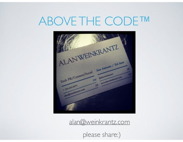 please share:) ABOVETHE CODE™ alan@weinkrantz.com