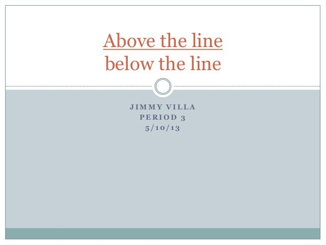 J I M M Y V I L L AP E R I O D 35 / 1 0 / 1 3Above the linebelow the line
