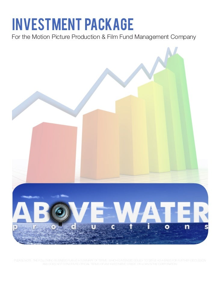 INVESTMENT PACKAGEFor the Motion Picture Production & Film Fund Management CompanyPLEASE NOTE. THE FOLLOWING BUSINESS PLAN...