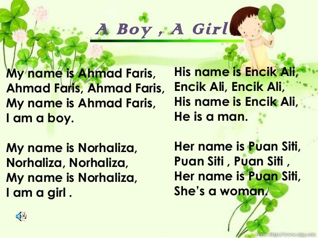 A Boy , A GirlMy name is Ahmad Faris,     His name is Encik Ali,Ahmad Faris, Ahmad Faris,   Encik Ali, Encik Ali,My name i...