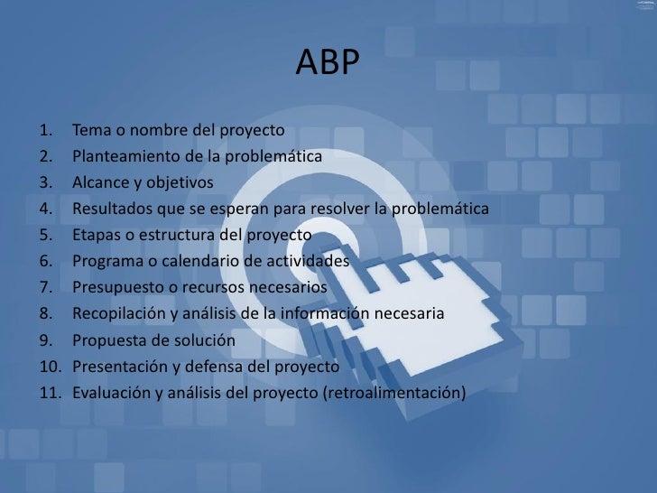 ABP1.    Tema o nombre del proyecto2.    Planteamiento de la problemática3.    Alcance y objetivos4.    Resultados que se ...