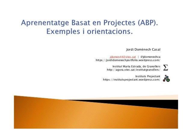 Jordi Domènech Casal jdomen44@xtec.cat | @jdomenechca https://jordidomenechportfolio.wordpress.com/ Institut Marta Estrada...