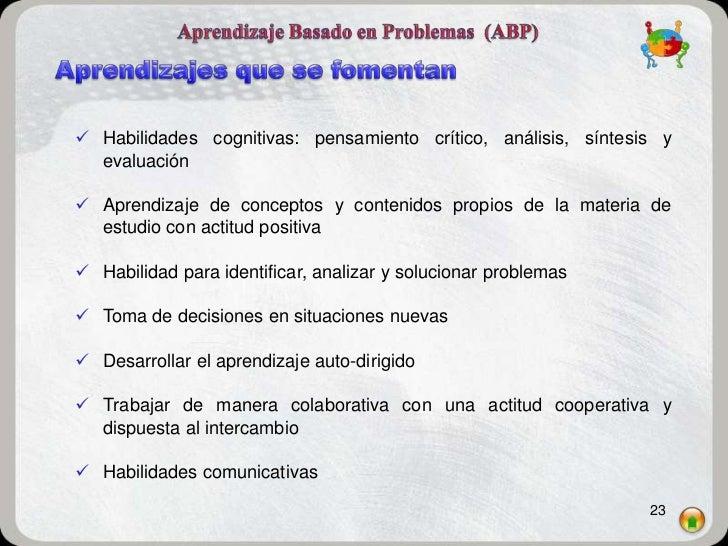  Habilidades cognitivas: pensamiento crítico, análisis, síntesis y  evaluación Aprendizaje de conceptos y contenidos pro...