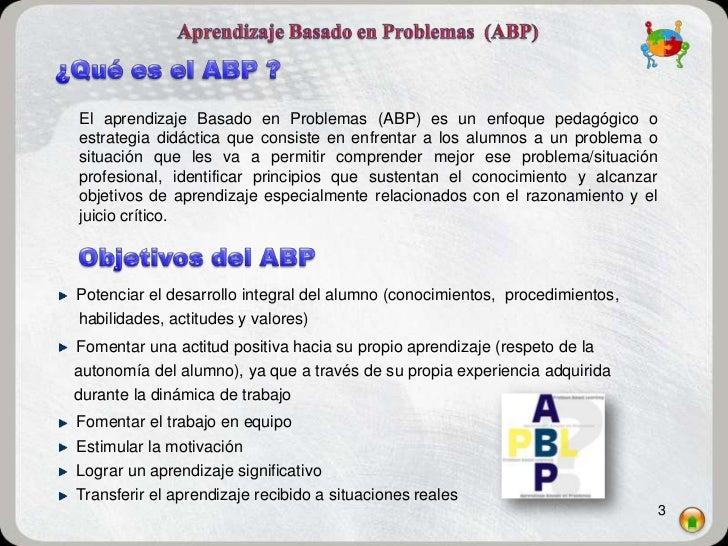 El aprendizaje Basado en Problemas (ABP) es un enfoque pedagógico oestrategia didáctica que consiste en enfrentar a los al...