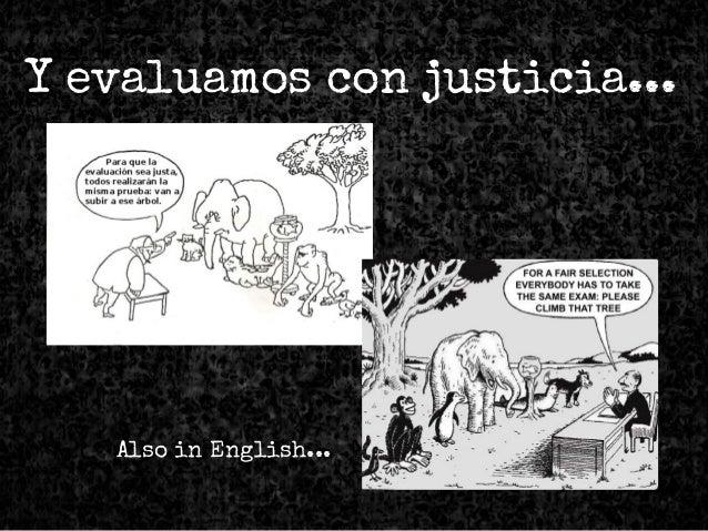 Y evaluamos con justicia... Also in English...