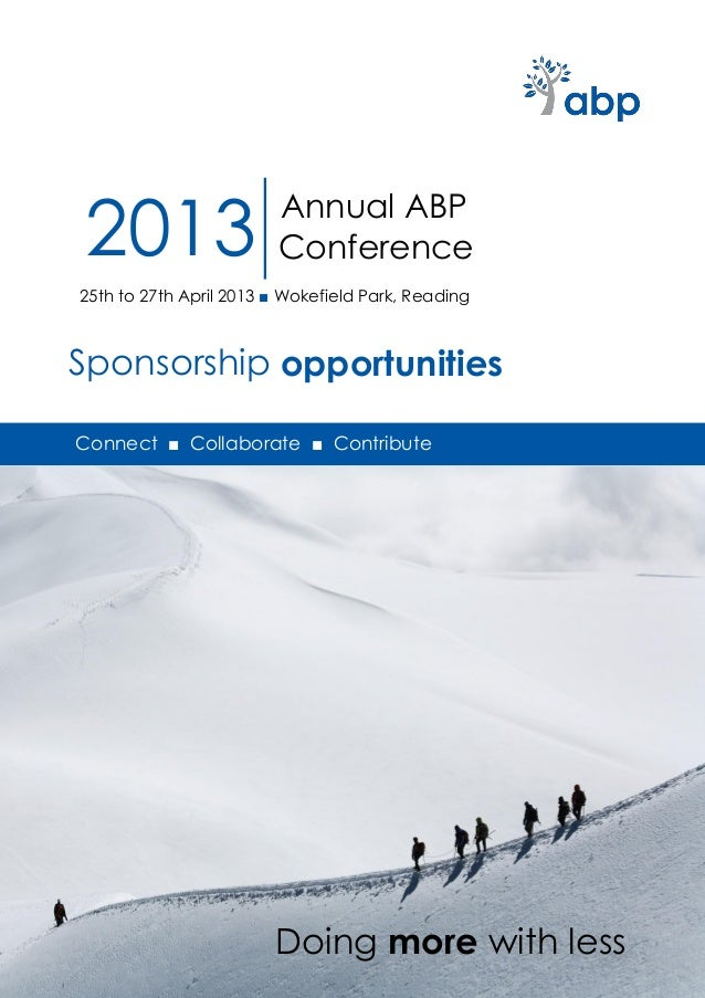 2013                    Annual ABP                        Conference25th to 27th April 2013 ■ Wokefield Park, ReadingSpons...