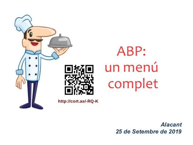 ABP: un menú complet Alacant 25 de Setembre de 2019 http://cort.as/-RQ-K