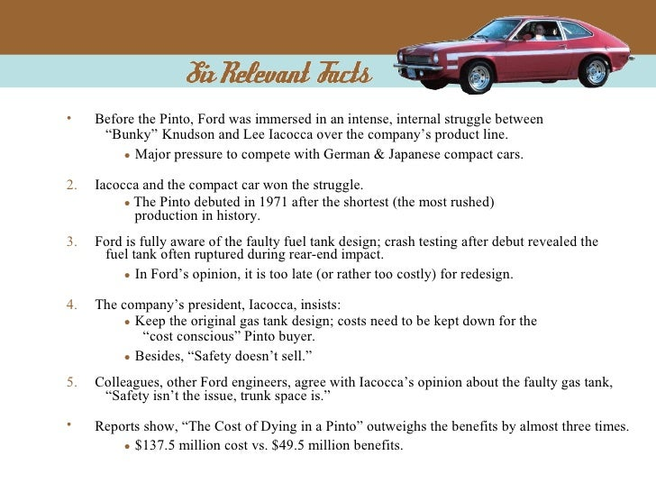 an analysis of fords pinto case problem on ethics case the value of life The ford pinto case they took advantage of the cost-benefit analysis, ignored ethical the theory cannot possibly be used to put a value on human life, as ford.