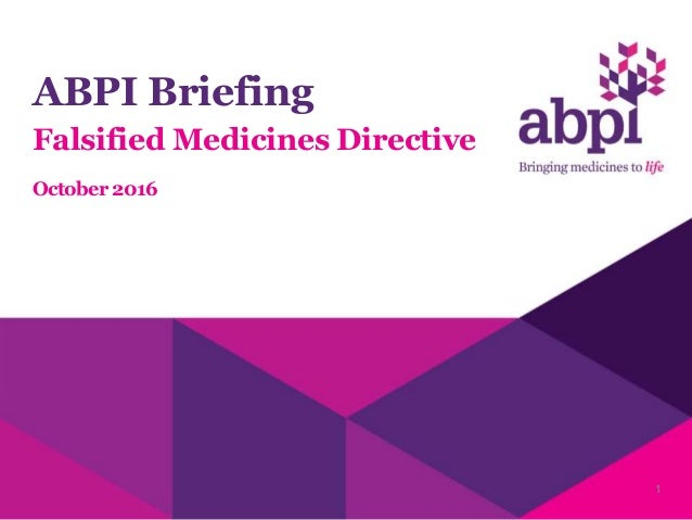 ABPI Briefing Falsified Medicines Directive October 2016 1
