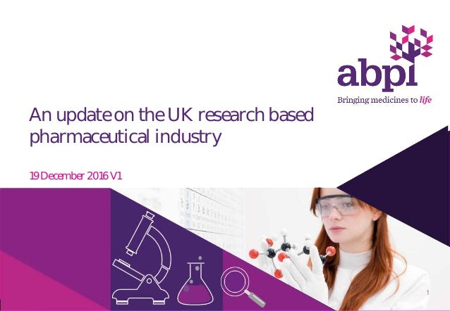 An update on the UK research based pharmaceutical industry 19 December 2016 V1 1