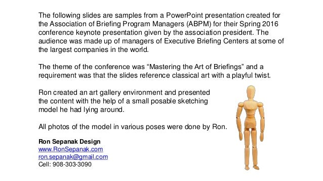 The following slides are samples from a PowerPoint presentation created for the Association of Briefing Program Managers (...