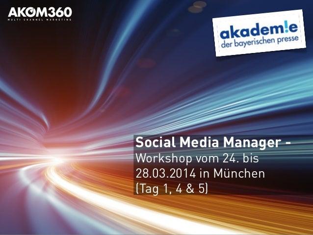 Social Media Manager - Workshop vom 24. bis 28.03.2014 in München (Tag 1, 4 & 5)