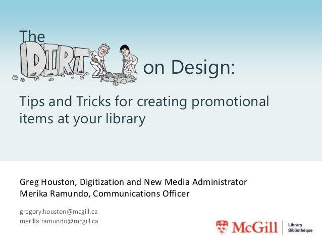 Greg Houston, Digitization and New Media Administrator Merika Ramundo, Communications Officer gregory.houston@mcgill.ca me...
