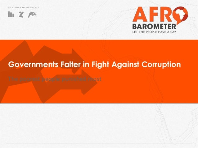 WWW.AFROBAROMETER.ORG Governments Falter in Fight Against Corruption The poorest people punished most