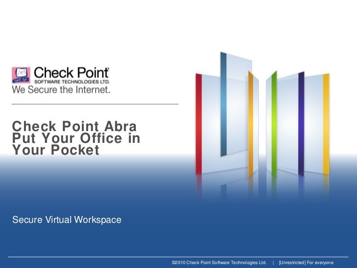 Check Point Abra Put Your Office in  Your Pocket Secure Virtual Workspace