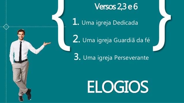 1. Uma igreja Dedicada ELOGIOS Versos2,3e6 2. Uma igreja Guardiã da fé 3. Uma igreja Perseverante
