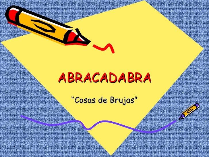 """ABRACADABRA """" Cosas de Brujas"""""""