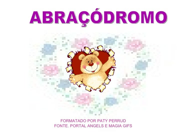 ABRAÇÓDROMO FORMATADO POR PATY PERRUD FONTE. PORTAL ANGELS E MAGIA GIFS