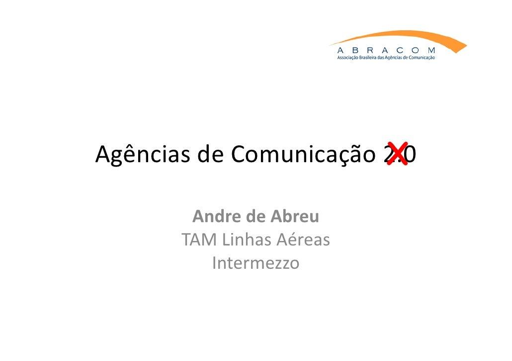 X AgênciasdeComunicação2.0          AndredeAbreu        TAMLinhasAéreas           Intermezzo