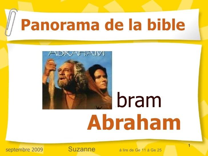 Abram  Abraham Panorama de la bible septembre 2009  Suzanne   à lire de Ge 11 à Ge 25