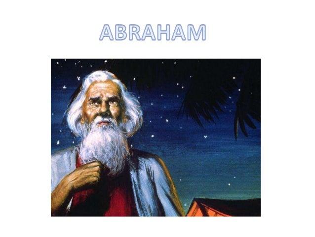 Abraham izan zen Bibliako lehen pertsonaia Jaikoarekin fidatzen. Jainkoa harremanetan jarri zen Abrahamekin.