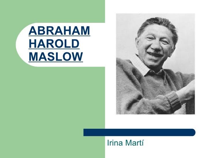 ABRAHAM HAROLD MASLOW   Irina Martí