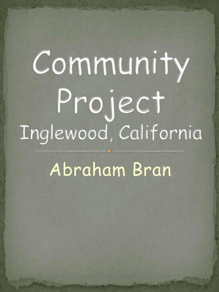 Abraham Bran<br />Community ProjectInglewood, California<br />