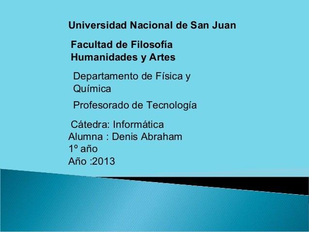 Universidad Nacional de San Juan Facultad de Filosofía Humanidades y Artes Departamento de Física y Química Profesorado de...