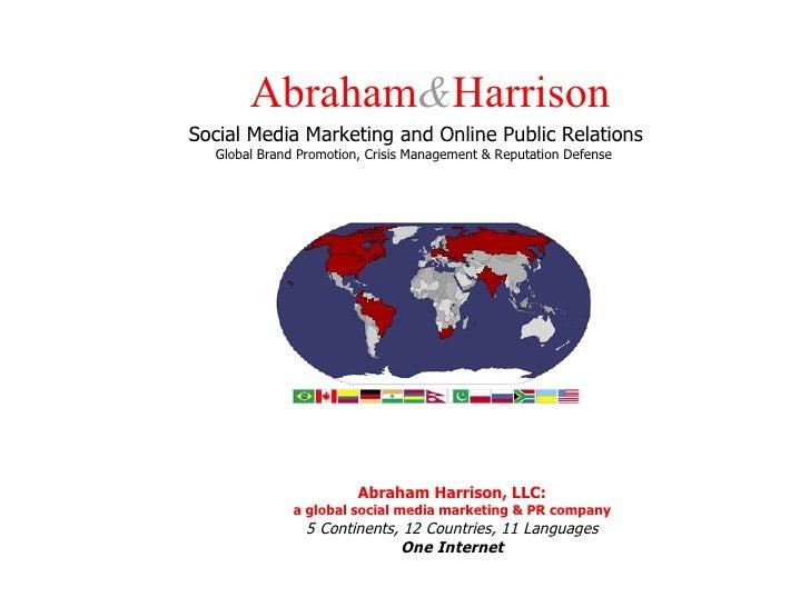 Abraham & Harrison Social Media Marketing and Online Public Relations Global Brand Promotion, Crisis Management & Reputati...