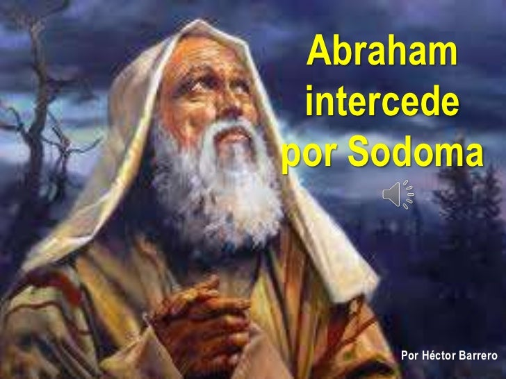 Abraham intercedepor Sodoma     Por Héctor Barrero