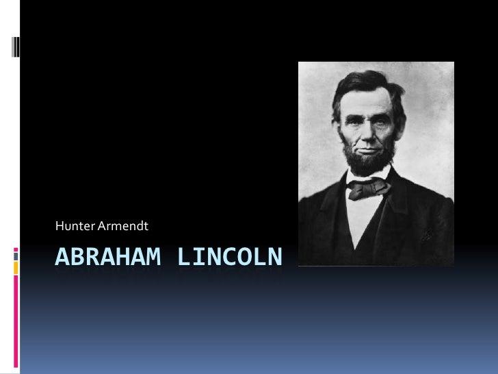 Abraham Lincoln<br />Hunter Armendt<br />