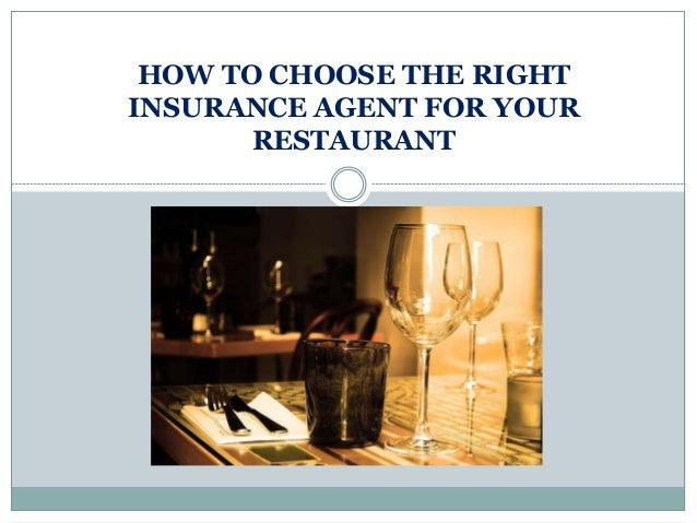 HOW TO CHOOSE THE RIGHT INSURANCE AGENT FOR YOUR RESTAURANT
