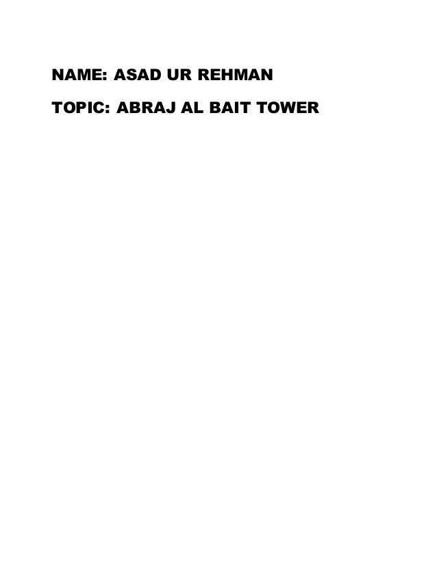 NAME: ASAD UR REHMAN TOPIC: ABRAJ AL BAIT TOWER