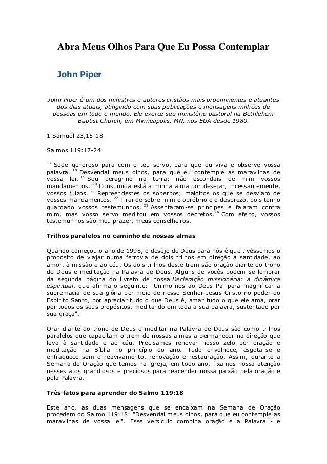 Abra Meus Olhos Para Que Eu Possa ContemplarJohn PiperJohn Piper é um dos ministros e autores cristãos mais proeminentes e...