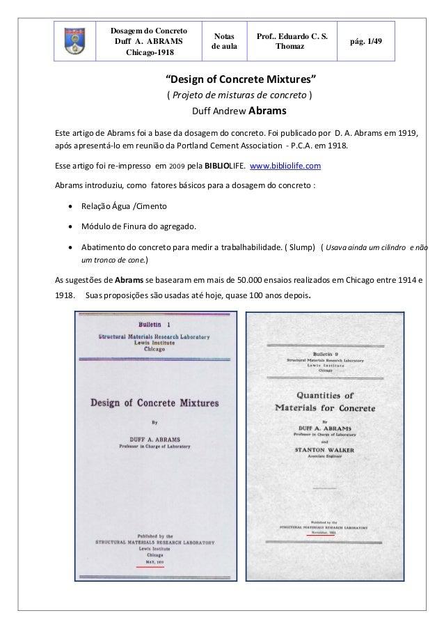 """Dosagem do Concreto Duff A. ABRAMS Chicago-1918 Notas de aula Prof.. Eduardo C. S. Thomaz pág. 1/49  """"DesignofConcre..."""