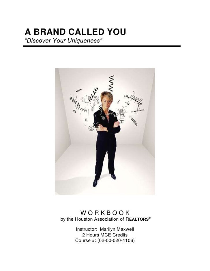 """A BRAND CALLED YOU""""Discover Your Uniqueness""""<br />W O R K B O O K  by the Houston Association of REALTORS®Instructor:  Ma..."""