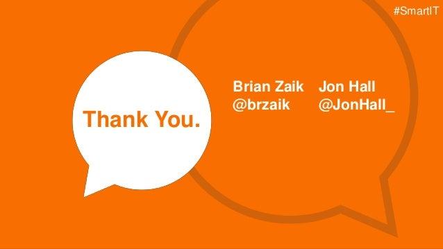 © Copyright 3/5/2015 BMC Software, Inc14 Thank You. Brian Zaik @brzaik Jon Hall @JonHall_ #SmartIT