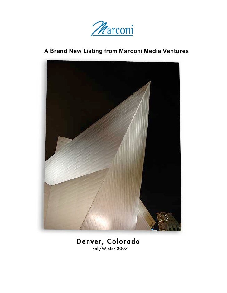 A Brand New Listing from Marconi Media Ventures               Denver, Colorado                Fall/Winter 2007