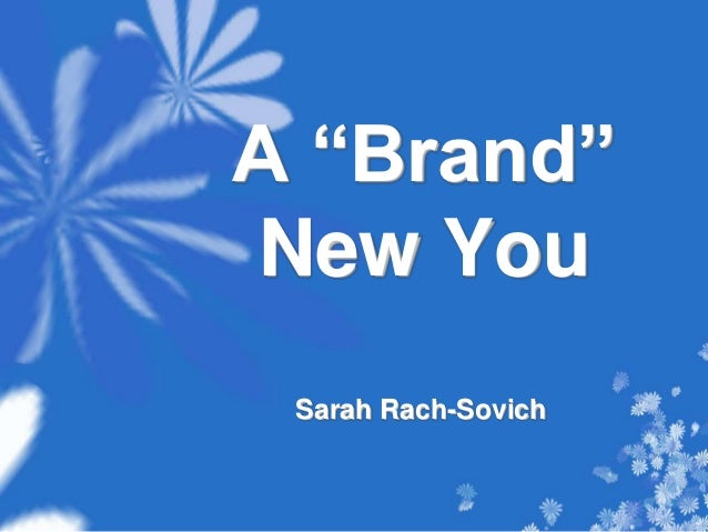 "A ""Brand""New You Sarah Rach-Sovich"