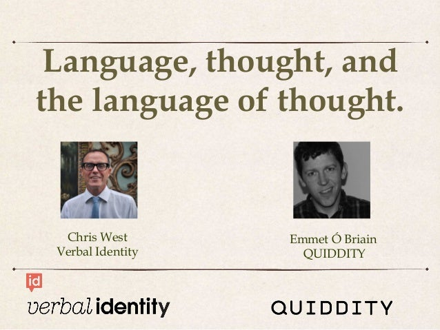 Language, thought, andthe language of thought.Emmet Ó BriainQUIDDITYChris WestVerbal Identity